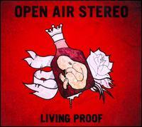 Open Air Stereo - Living Proof