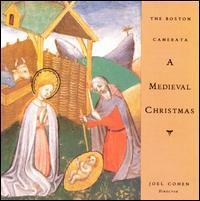 Boston Camerata/Joel Cohen - A Medieval Christmas