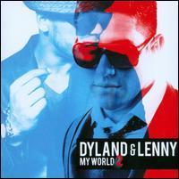Dyland & Lenny - My World 2