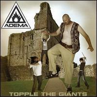 Adema - Topple the Giants