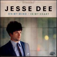 Jesse Dee - On My Mind/In My Heart
