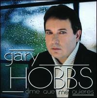 Gary Hobbs - Dime Que Me Quieres