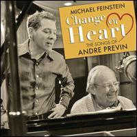 Michael Feinstein/André Previn - Change of Heart: The Songs of André Previn