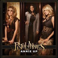 Pistol Annies - Annie Up