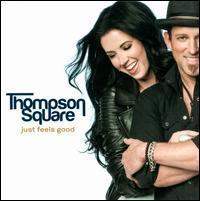 Thompson Square - Just Feels Good