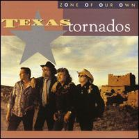 Texas Tornados - Zone of Our Own
