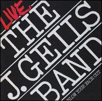 The J. Geils Band - Blow Your Face Out