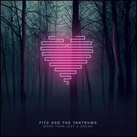 Fitz & the Tantrums - More Than Just a Dream