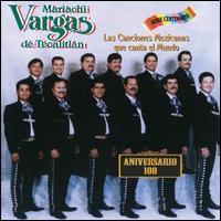 Mariachi Vargas De Tecalitlan - Las Canciones Mexicanas Que El Mundo Canta