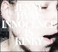 Jenny Hval - Innocence Is Kinky