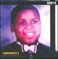 Baby K - Hoodfavorite, Vol. 3: Out the Hood