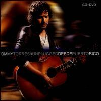 Tommy Torres - Unplugged Desde Puerto Rico [CD/DVD]
