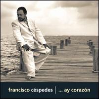 Francisco Enrique Mesa Céspedes - ...Ay Corazón