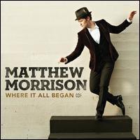 Matthew Morrison - Where It All Began