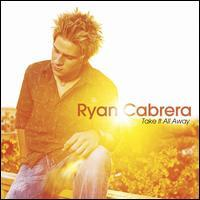 Ryan Cabrera - Take It All Away