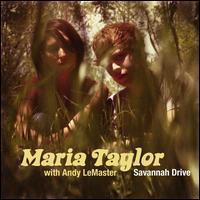 Maria Taylor/Andy Lemaster - Savannah Drive