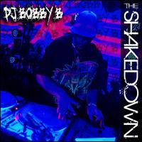 DJ Bobby B - The Shakedown