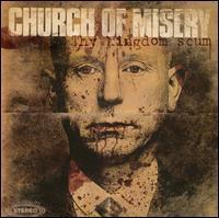 Church of Misery - Thy Kingdom Scum