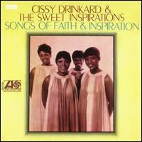 Cissy Drinkard & the Sweet Inspirations (Drinkard Singers) - Songs of Faith & Inspiration