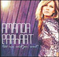 Amanda Earhart - Tell Me What You Want