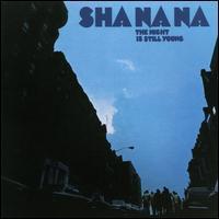 Sha Na Na - The Night Is Still Young