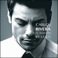 Carlos Rivera - El Hubiera No Existe