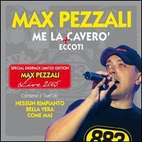 Max Pezzali/883 - Me La Cavero