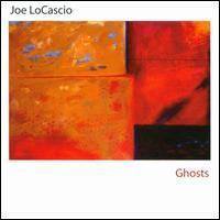 Joe LoCascio - Ghosts