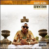 August Alsina - Downtown: Life Under the Gun