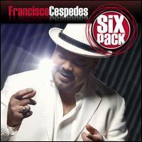 Francisco Cespedes - Six Pack: Francisco Cespedes