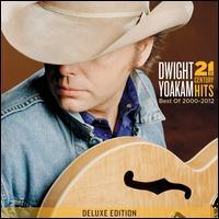 Dwight Yoakam - 21st Century Hits: Best of 2000-2012