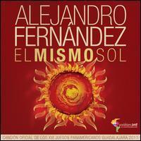 Alejandro Fernández - El  Mismo Sol