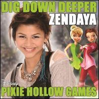 """Zendaya - Dig Down Deeper (From """"Pixie Hollow Games"""")"""