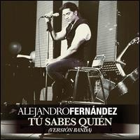 Alejandro Fernández - Tú Sabes Quien [Versión Banda]