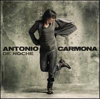 Antonio Carmona - De Noche