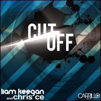 Liam Keegan/Chris Ce - Cutt Off