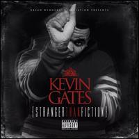 Kevin Gates - Stranger Than Fiction