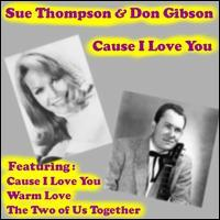 Sue Thompson/Don Gibson - Cause I Love You