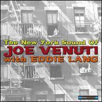 Joe Venuti/Eddie Lang - The New York Sound of Joe Venuti