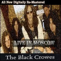 The Black Crowes - Black Crowes: Live in Moscow