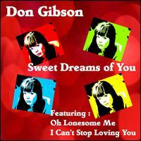 Don Gibson - Sweet Dreams of You
