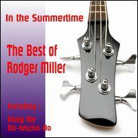 Roger Miller - In the Summertime: The Best of Rodger Miller