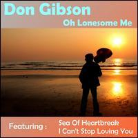 Don Gibson - Oh Lonesome Me [Excalibur]