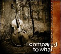 Mary Ann Redmond/Paul Langosch/Jay Cooley - Compared To What