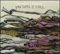 Brendan Canning - You Gots 2 Chill