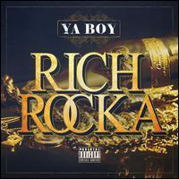 Ya Boy - Rich Rocka