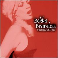 Bekka Bramlett - I Got News for You