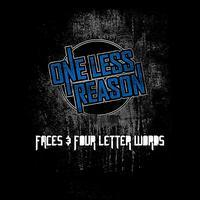 One Less Reason - Faces and Four Letter Words