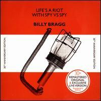 Billy Bragg - Life's a Riot with Spy vs Spy [30th Anniversary Edition]