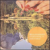 Hellogoodbye - Everything Is Debatable